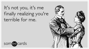 realizing-you-terrible-for-me-breakup-ecards-someecards-300x167.png